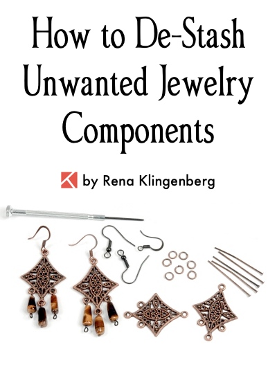 How to De-Stash Your Unwanted Jewelry Components, by Rena Klingenberg, Jewelry Making Journal