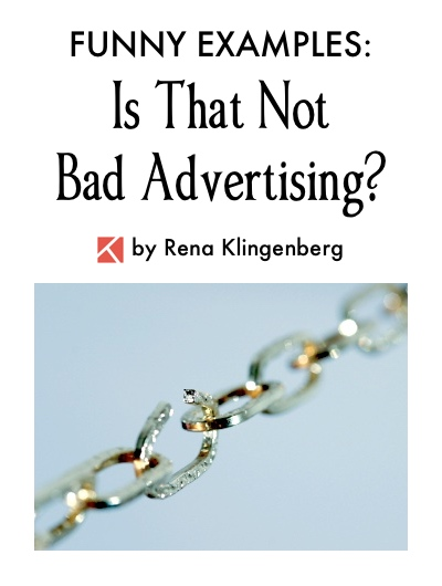 Funny Examples Is That Not Bad Advertising, by Rena Klingenberg, Jewelry Making Journal
