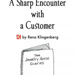 The Jewelry Artist Diaries 2: <br> A Sharp Encounter with a Customer