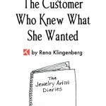 The Jewelry Artist Diaries 3: <br> The Customer Who Knew What She Wanted