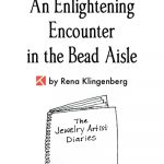 The Jewelry Artist Diaries 4: <br> An Enlightening Encounter in the Bead Aisle