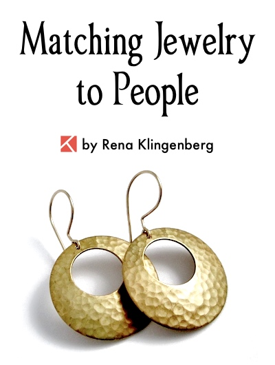Matching Jewelry to People, by Rena Klingenberg, Jewelry Making Journal