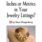 Should You Use Inches or Metrics in Your Jewelry Listings?