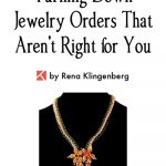 Turning Down Jewelry Orders That Aren't Right for You
