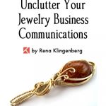 Unclutter Your Jewelry Business Communications
