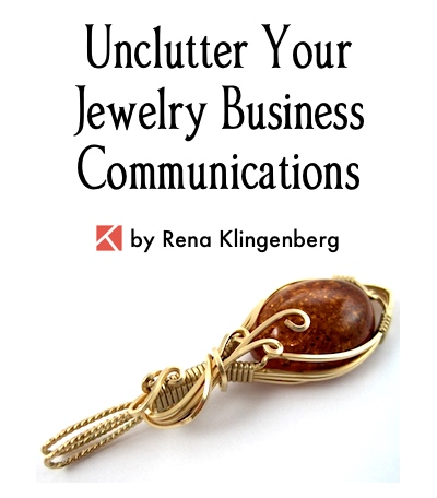 Unclutter Your Jewelry Business Communications by Rena Klingenberg, Jewelry Making Journal