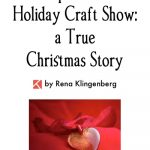 An Unexpected Blessing at a Holiday Craft Show (a True Christmas Story)