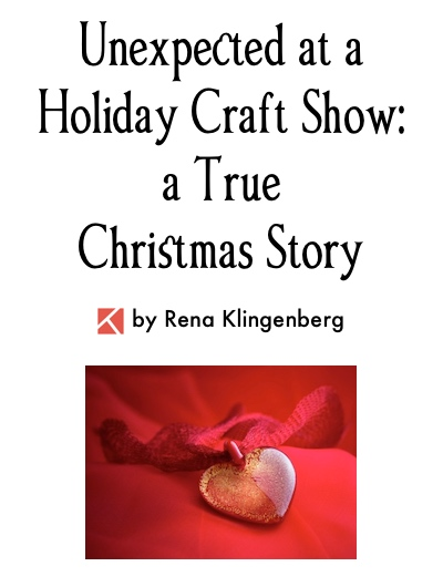 An Unexpected Blessing at a Holiday Craft Show (a True Christmas Story) by Rena Klingenberg, Jewelry Making Journal