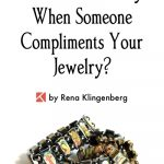 What Do You Say When Someone Compliments Your Jewelry?