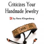 When a Customer Criticizes Your Handmade Jewelry