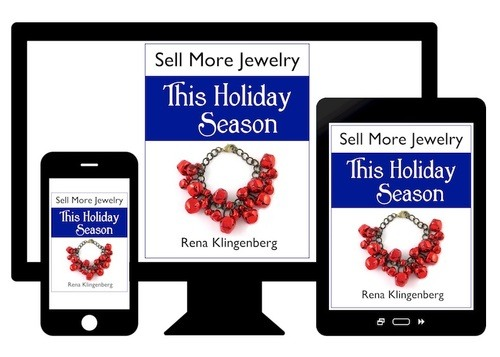 Sell More Jewelry This Holiday Season ebook by Rena Klingenberg  - featured on Jewelry Making Journal